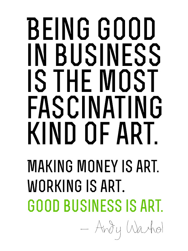 Andy Warhol Quote Good Business Is Art